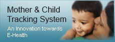Mother & Child Tracking System (MCTS)